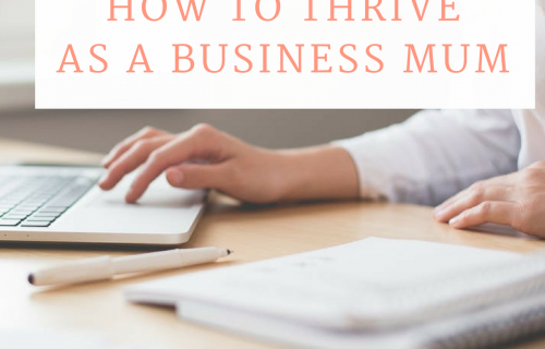 How to thrive as a business mum